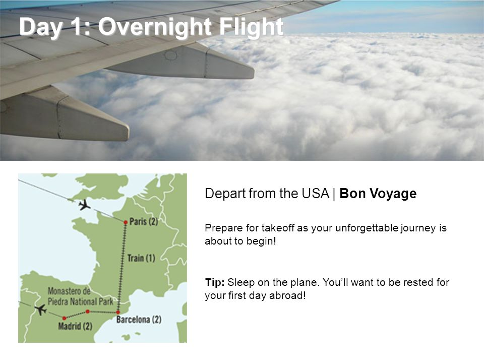 Day 1: Overnight Flight Day 1: Overnight Flight Depart from the USA | Bon Voyage Prepare for takeoff as your unforgettable journey is about to begin!
