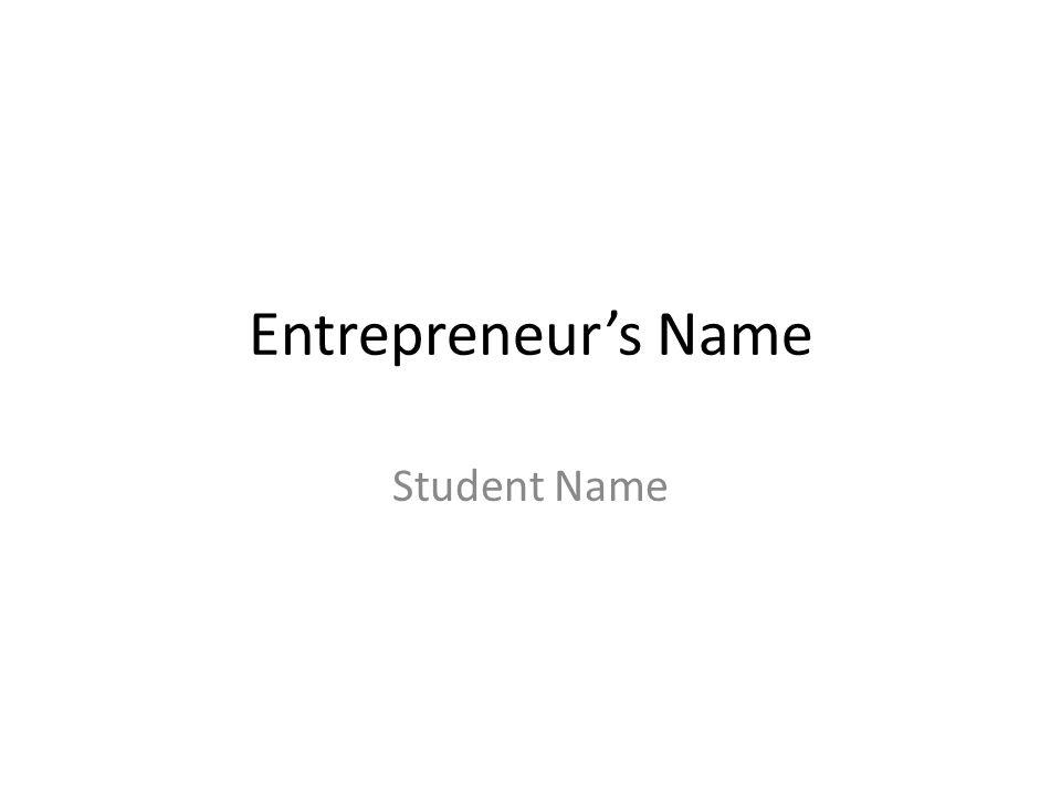 Entrepreneur's Name Student Name