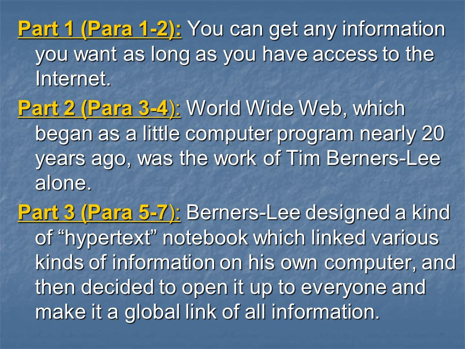 Part 1 (Para 1-2): You can get any information you want as long as you have access to the Internet.