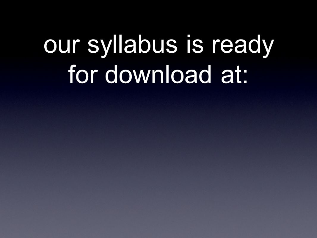our syllabus is ready for download at: