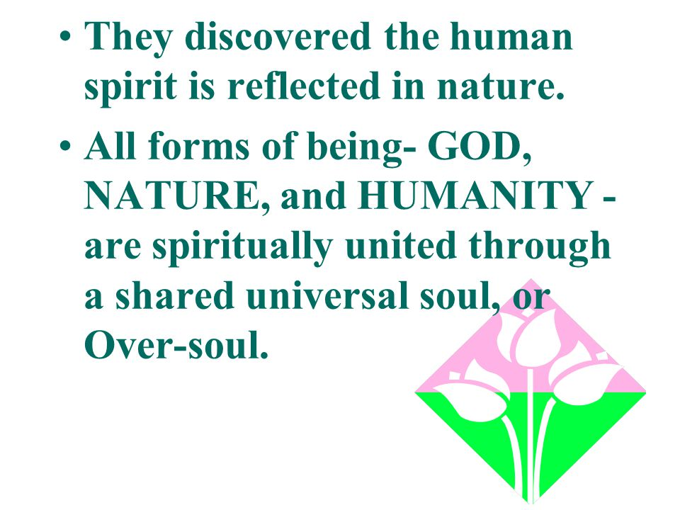 They discovered the human spirit is reflected in nature.