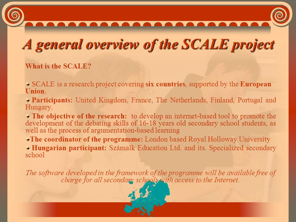 A general overview of the SCALE project What is the SCALE.