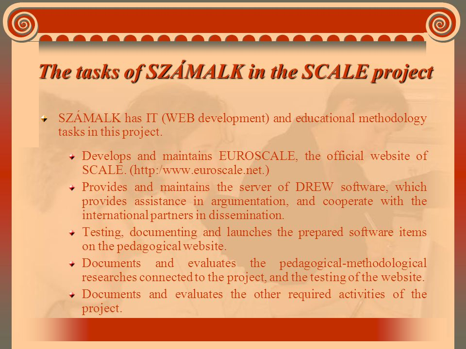 The tasks of SZÁMALK in the SCALE project SZÁMALK has IT (WEB development) and educational methodology tasks in this project.