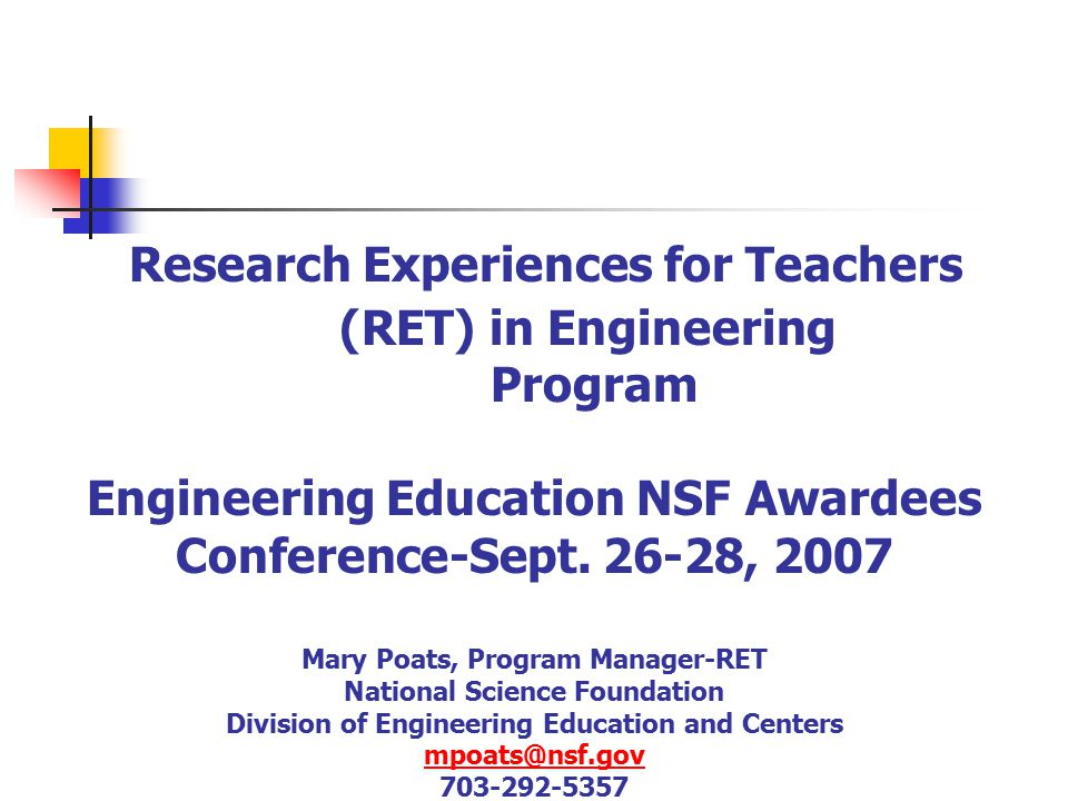 Research Experiences for Teachers (RET) in Engineering Program Engineering Education NSF Awardees Conference-Sept.
