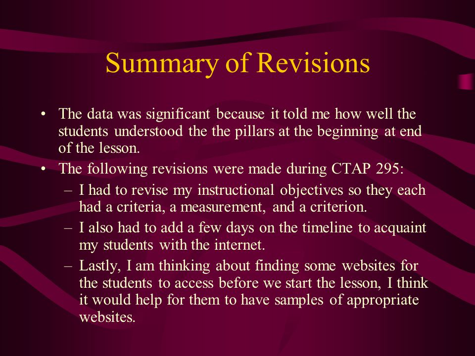 Summary of Revisions The data was significant because it told me how well the students understood the the pillars at the beginning at end of the lesson.
