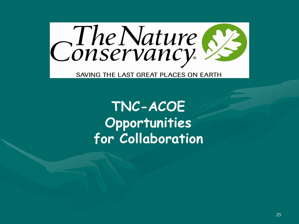 25 TNC-ACOE Opportunities for Collaboration