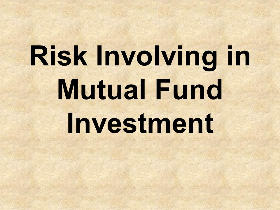 Risk Involving in Mutual Fund Investment