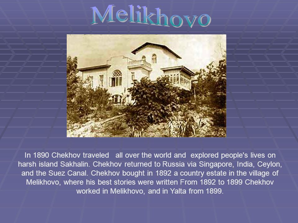 In 1890 Chekhov traveled all over the world and explored people s lives on harsh island Sakhalin.