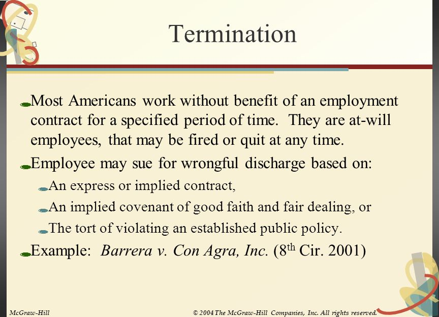 Termination  Most Americans work without benefit of an employment contract for a specified period of time.