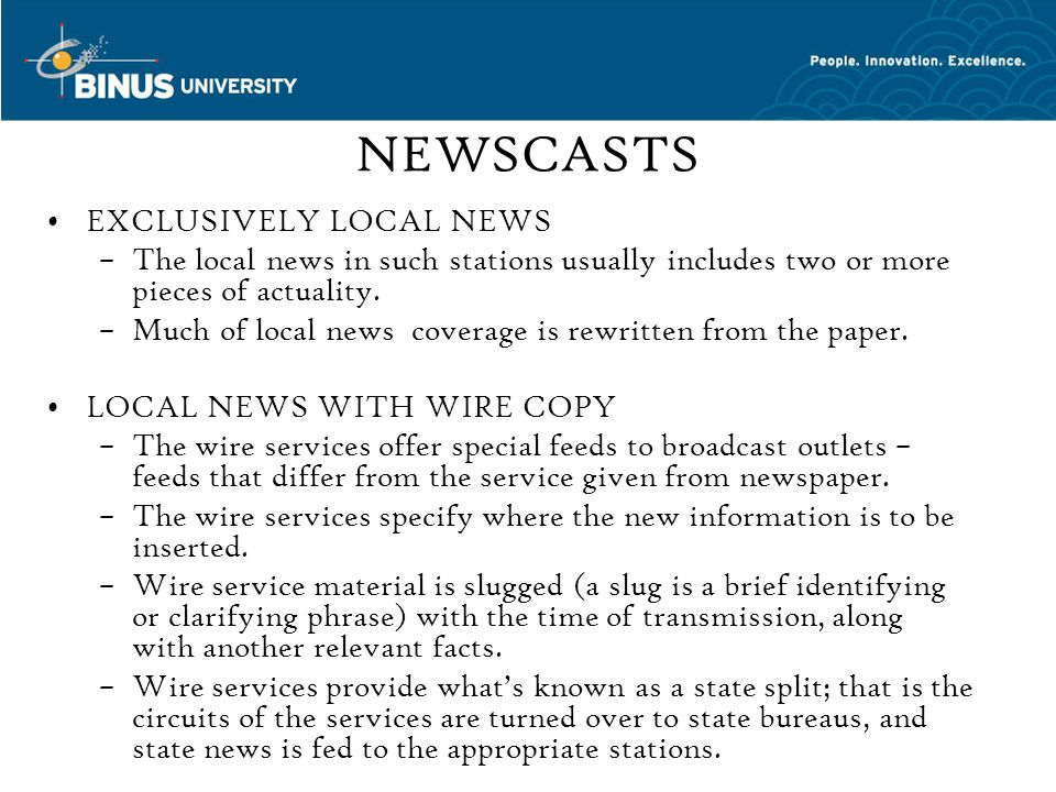 NEWSCASTS EXCLUSIVELY LOCAL NEWS –The local news in such stations usually includes two or more pieces of actuality.