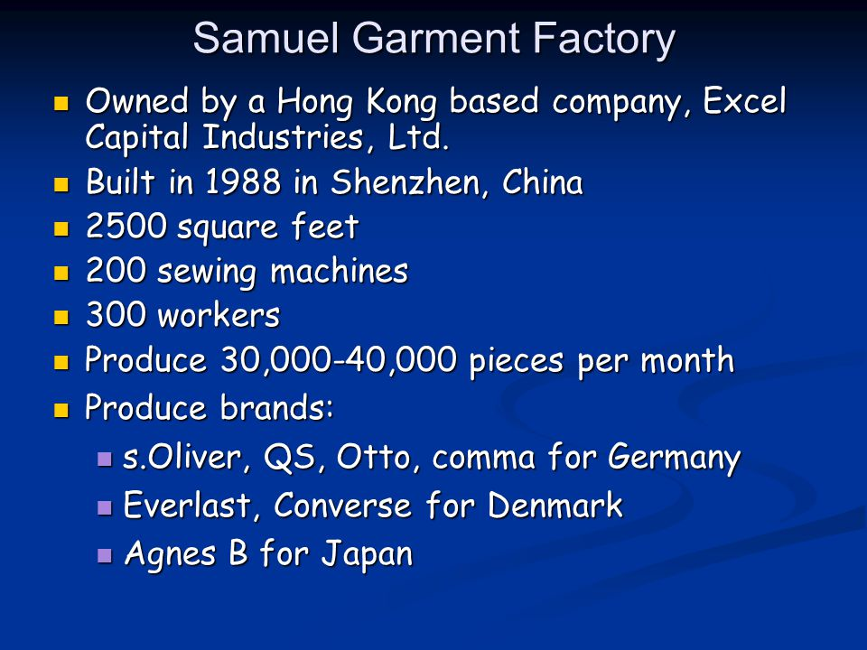 Samuel Garment Factory Owned by a Hong Kong based company, Excel Capital Industries, Ltd.