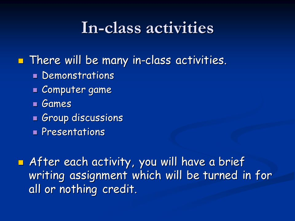 In-class activities There will be many in-class activities.