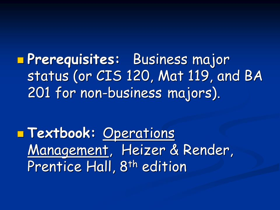 Prerequisites: Business major status (or CIS 120, Mat 119, and BA 201 for non-business majors).