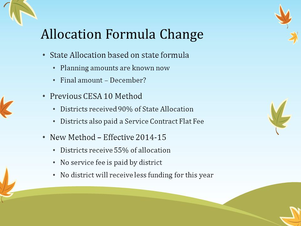 Allocation Formula Change State Allocation based on state formula Planning amounts are known now Final amount – December.