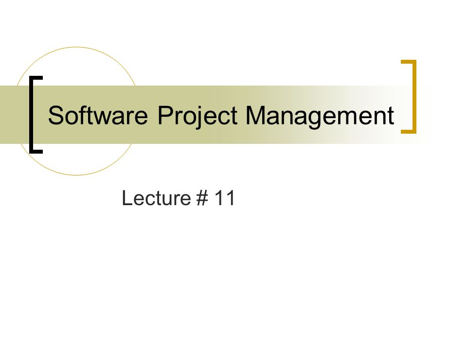 Software Project Management Lecture # 11
