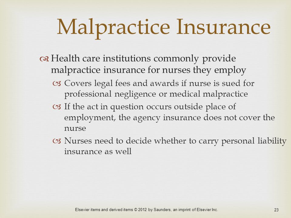 Elsevier items and derived items © 2012 by Saunders, an imprint of Elsevier Inc. 23 Malpractice Insurance  Health care institutions commonly provide