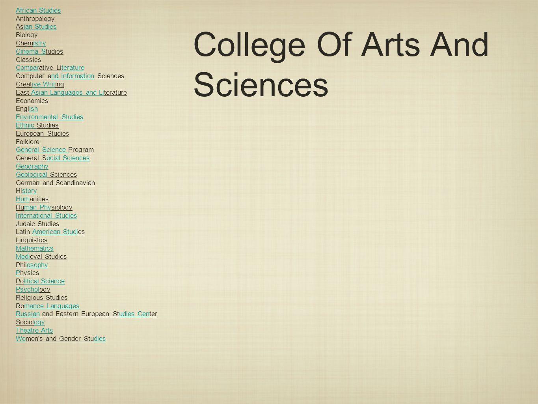 College Of Arts And Sciences African Studies African Studies Anthropology Asian Studies Biology Chemistry Cinema Studies Classics Comparative Literatu