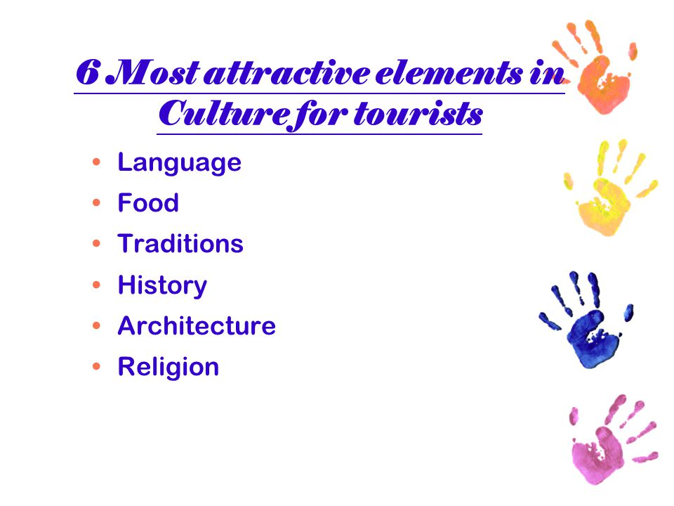 6 Most attractive elements in Culture for tourists Language Food Traditions History Architecture Religion