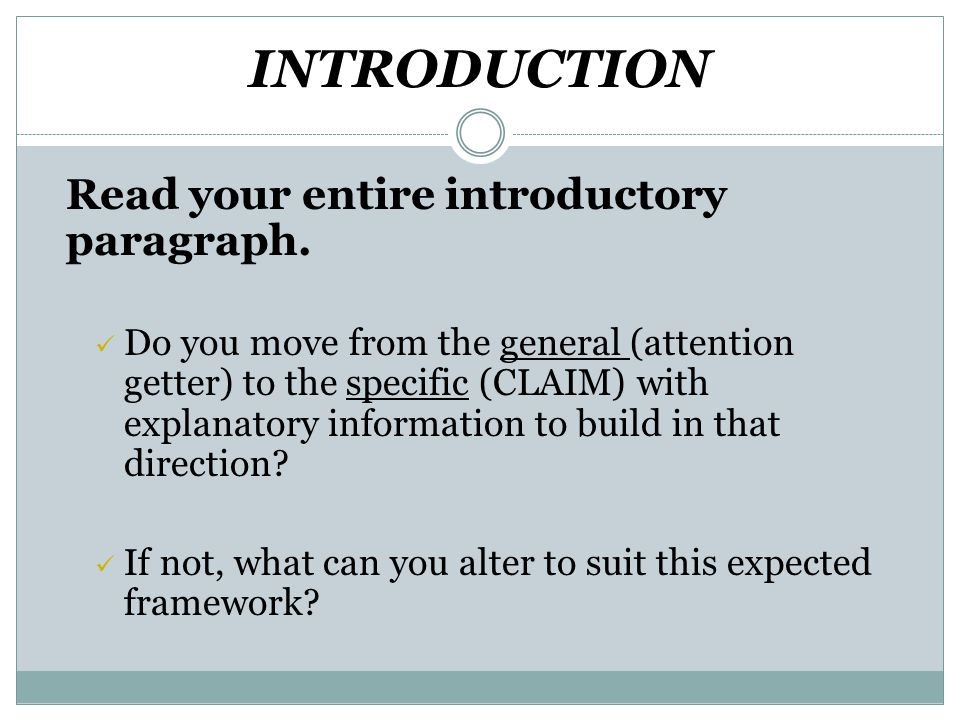 INTRODUCTION Read your entire introductory paragraph.