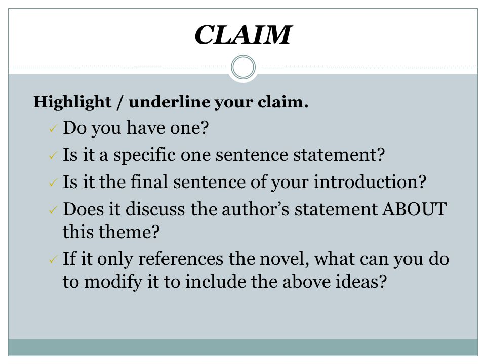 CLAIM Highlight / underline your claim.  Do you have one.