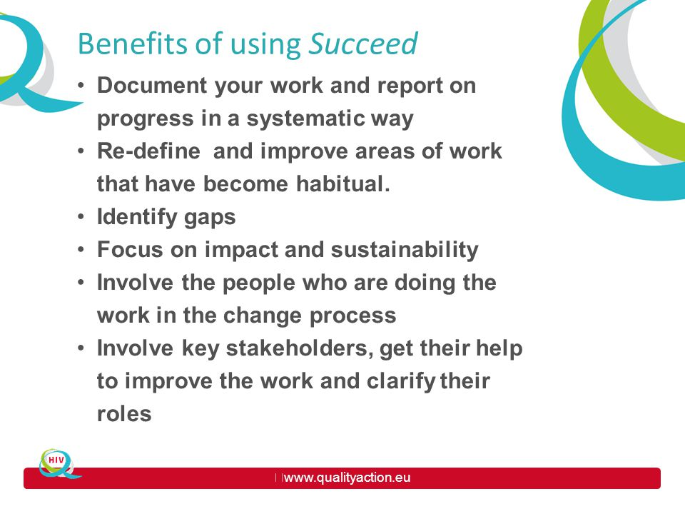 www.qualityaction.eu TITLE Document your work and report on progress in a systematic way Re-define and improve areas of work that have become habitual.