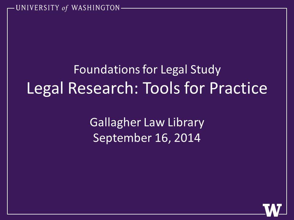 Legal Encyclopedias Corpus Juris Secundum (CJS) American Jurisprudence (AmJur) Washington Practice http://lib.law.washington.edu/
