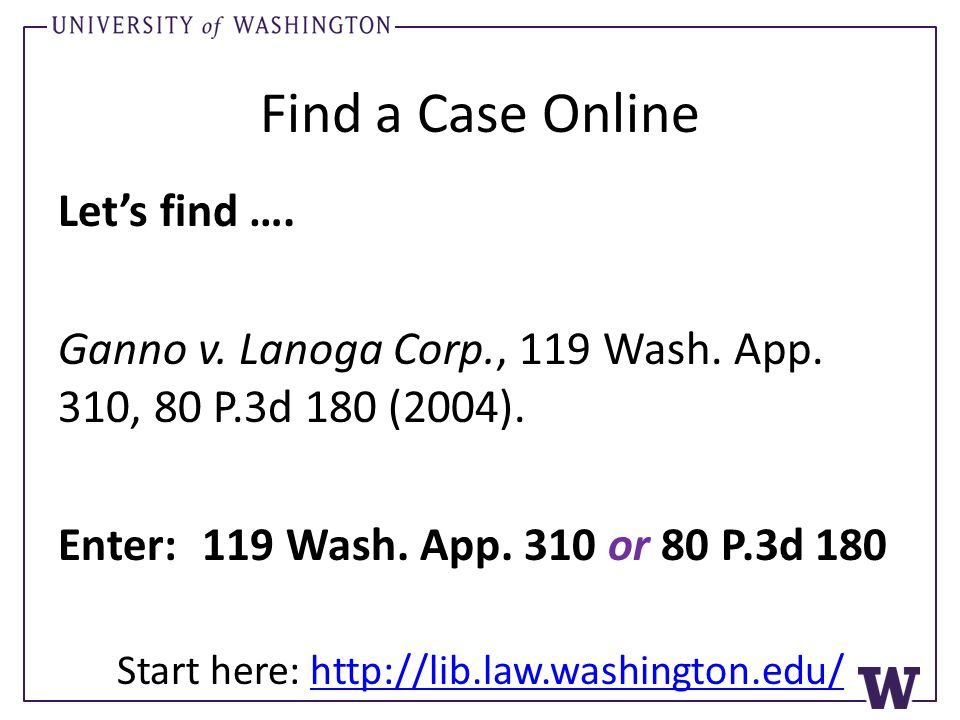 Find a Case Online Let's find …. Ganno v. Lanoga Corp., 119 Wash.