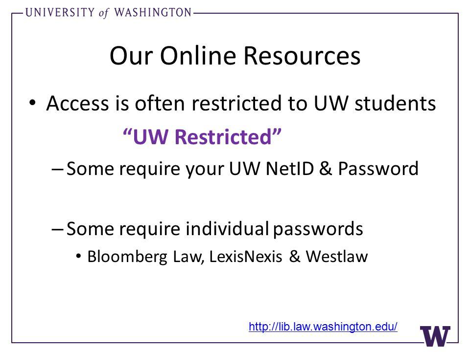 Let's Tour … LexisNexis Westlaw Bloomberg Law http://lib.law.washington.edu/