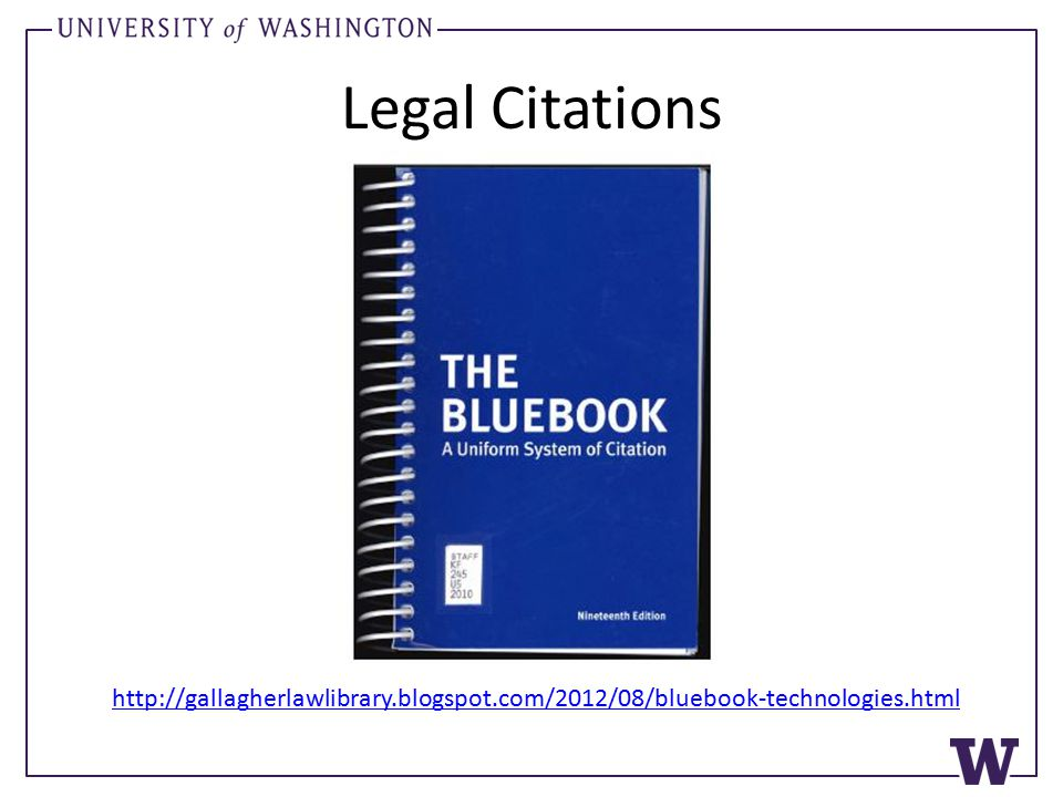 Legal Citations http://gallagherlawlibrary.blogspot.com/2012/08/bluebook-technologies.html