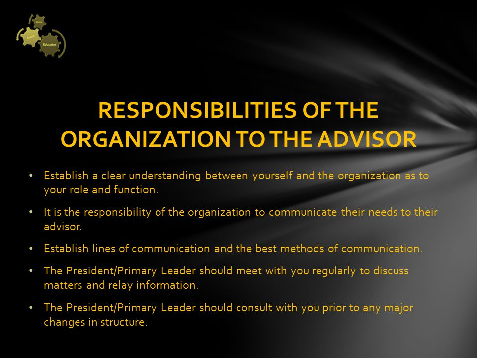 Establish a clear understanding between yourself and the organization as to your role and function.