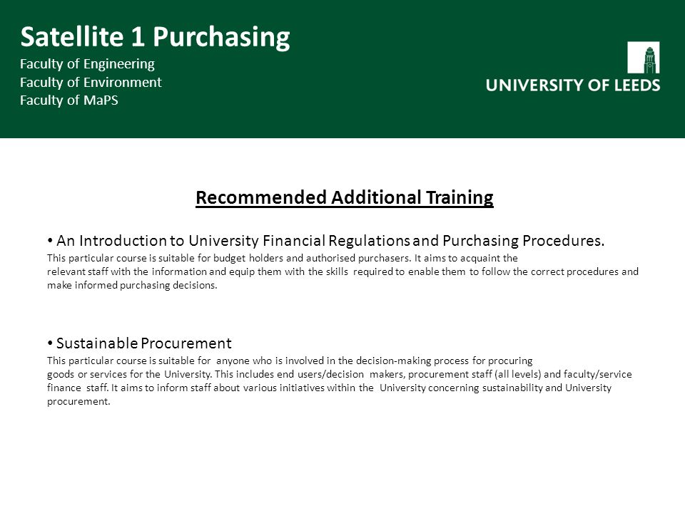 Recommended Additional Training An Introduction to University Financial Regulations and Purchasing Procedures.
