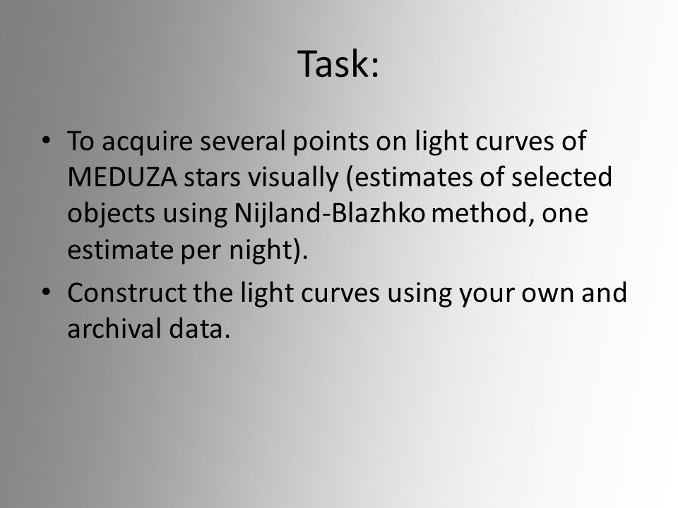 Task: To acquire several points on light curves of MEDUZA stars visually (estimates of selected objects using Nijland-Blazhko method, one estimate per night).