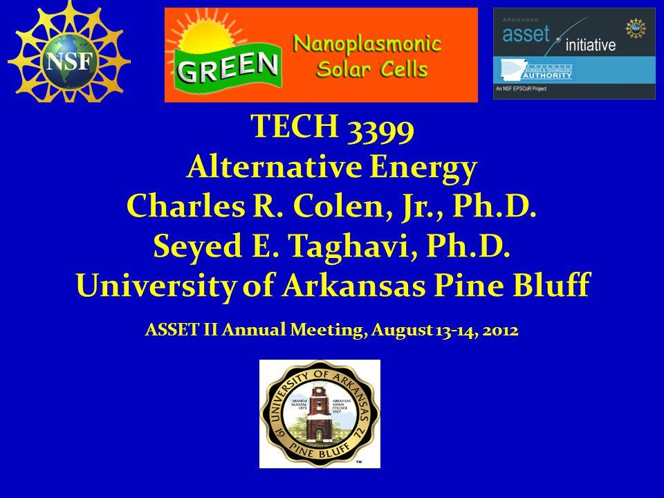 TECH 3399 Alternative Energy Charles R. Colen, Jr., Ph.D.