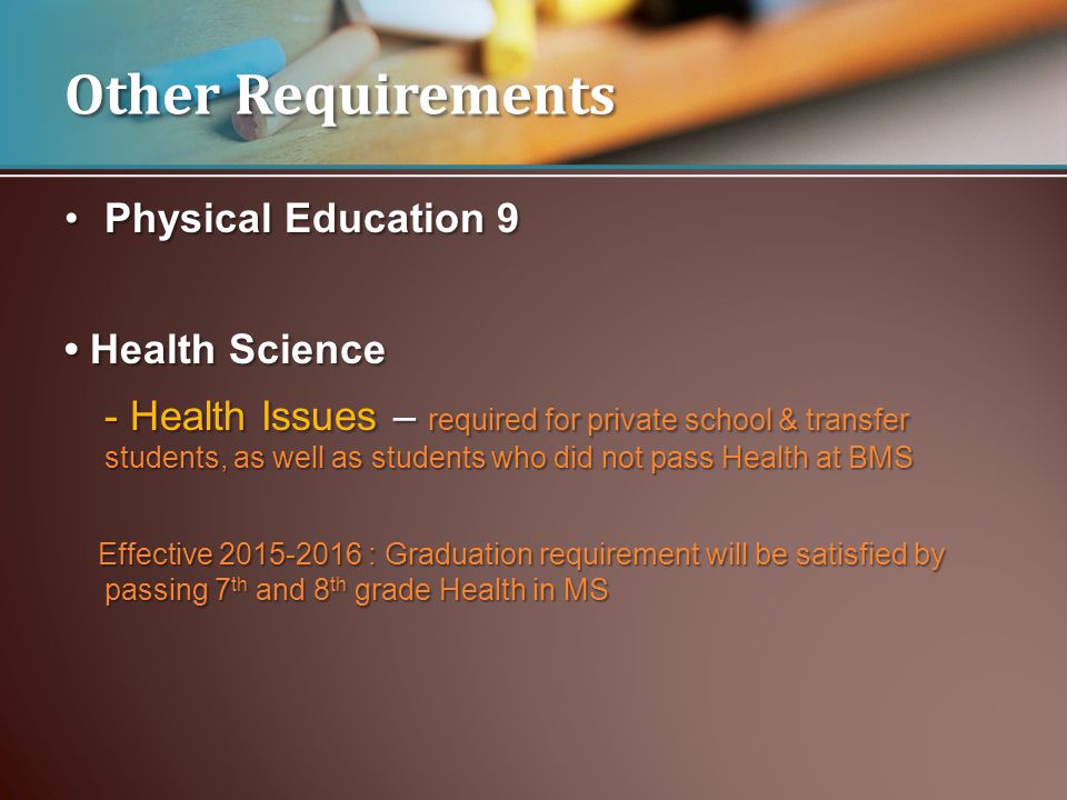 Physical Education 9Physical Education 9 Health Science Health Science - Health Issues – required for private school & transfer students, as well as s