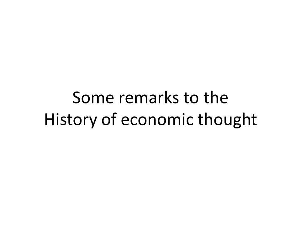 Some remarks to the History of economic thought