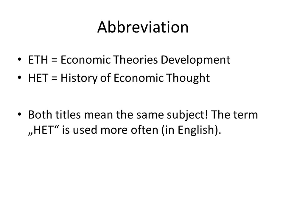 Abbreviation ETH = Economic Theories Development HET = History of Economic Thought Both titles mean the same subject.