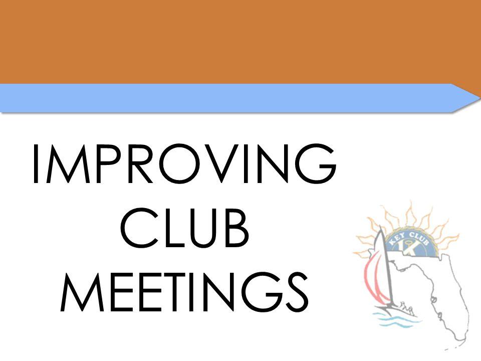 IMPROVING CLUB MEETINGS