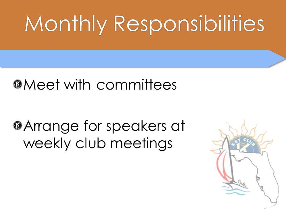 Monthly ResponsibilitiesMonthly Responsibilities Meet with committees Arrange for speakers at weekly club meetings