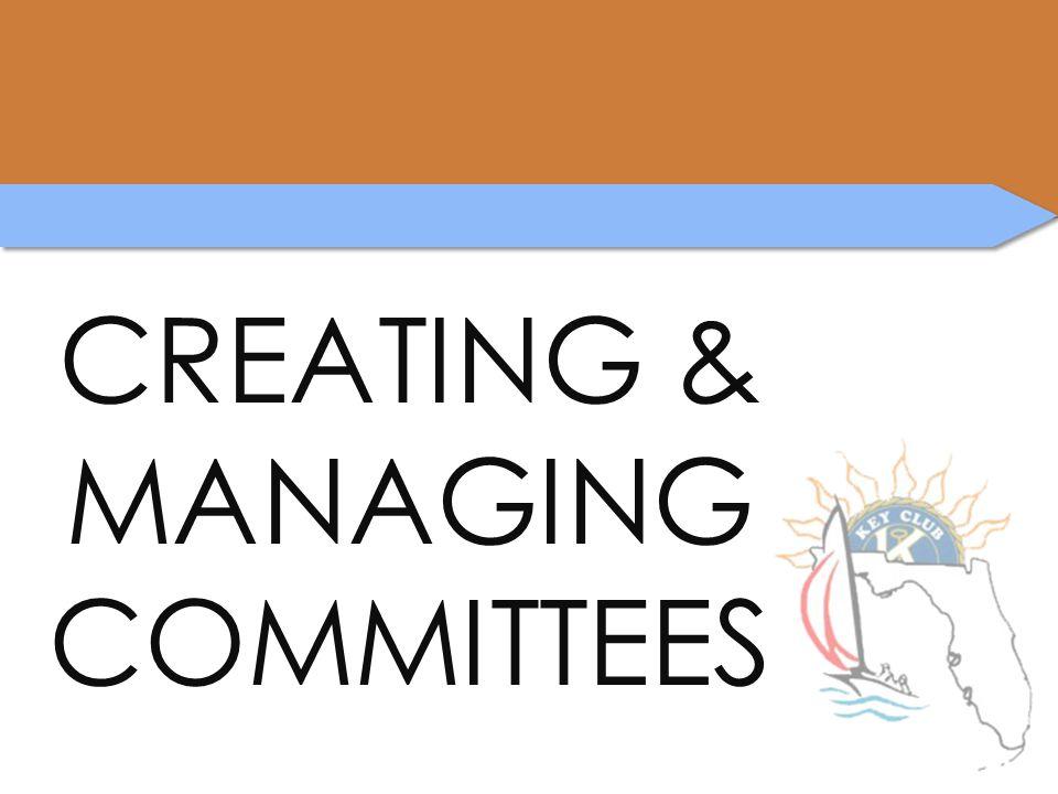CREATING & MANAGING COMMITTEES
