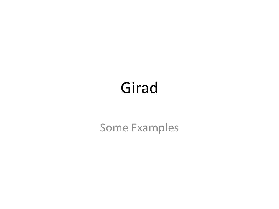 Girad Some Examples