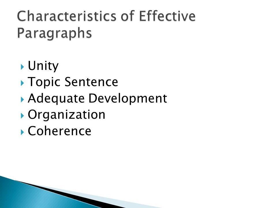  Unity  Topic Sentence  Adequate Development  Organization  Coherence