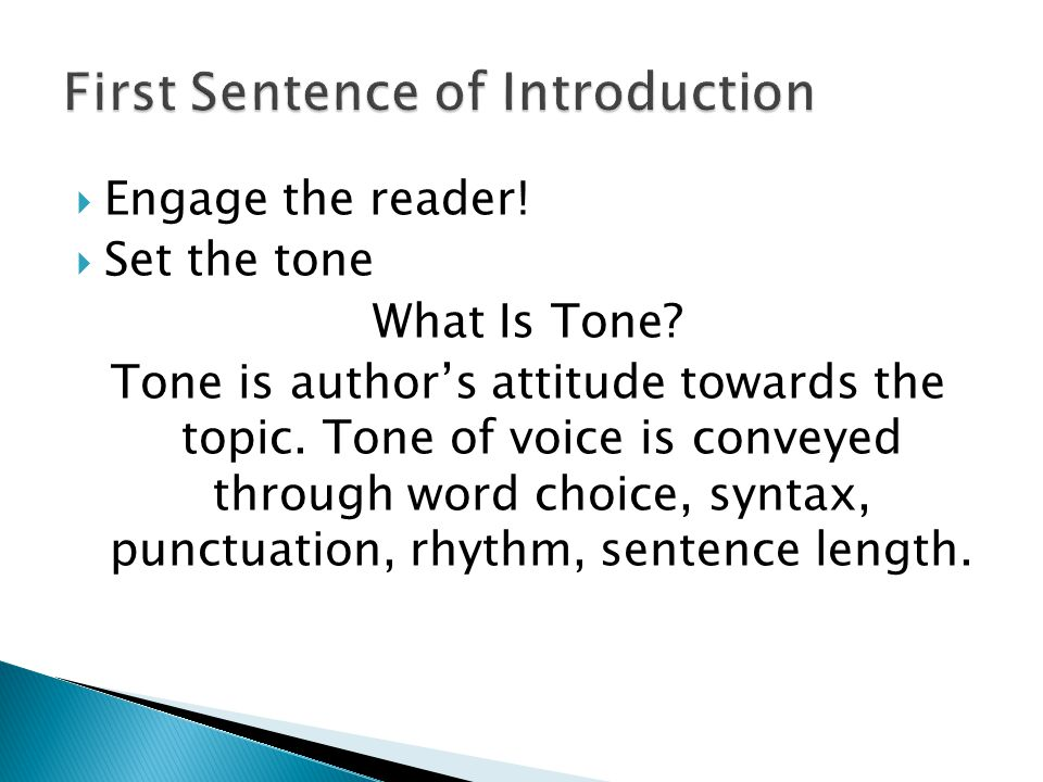  Engage the reader.  Set the tone What Is Tone.