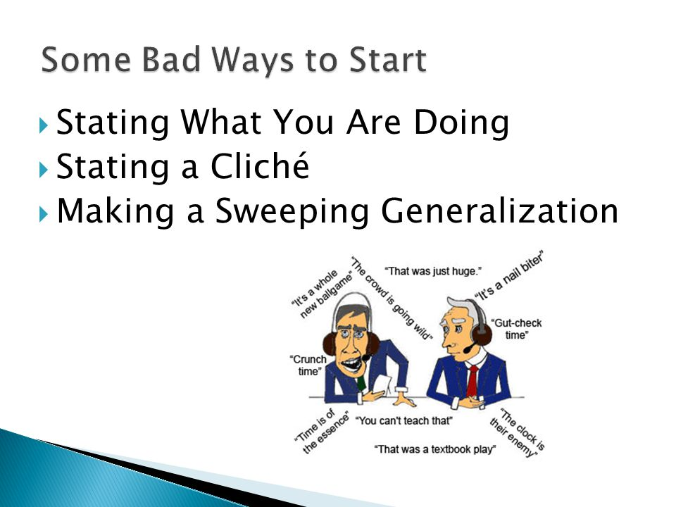  Stating What You Are Doing  Stating a Cliché  Making a Sweeping Generalization