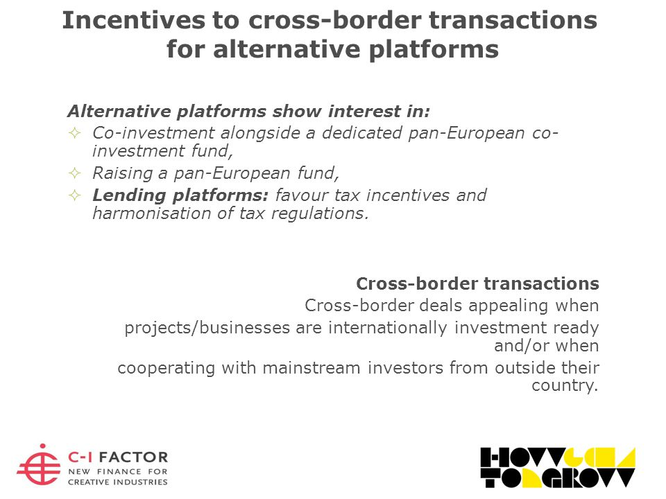 Alternative platforms show interest in:  Co-investment alongside a dedicated pan-European co- investment fund,  Raising a pan-European fund,  Lending platforms: favour tax incentives and harmonisation of tax regulations.