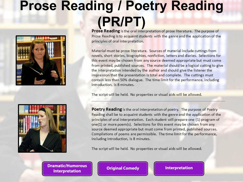 Prose Reading / Poetry Reading (PR/PT) Prose Reading is the oral interpretation of prose literature.