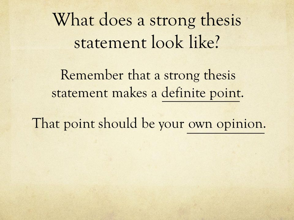 What does a strong thesis statement look like.
