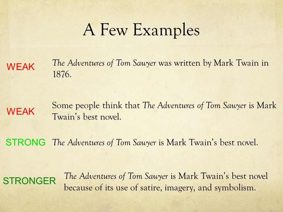 A Few Examples The Adventures of Tom Sawyer was written by Mark Twain in 1876.