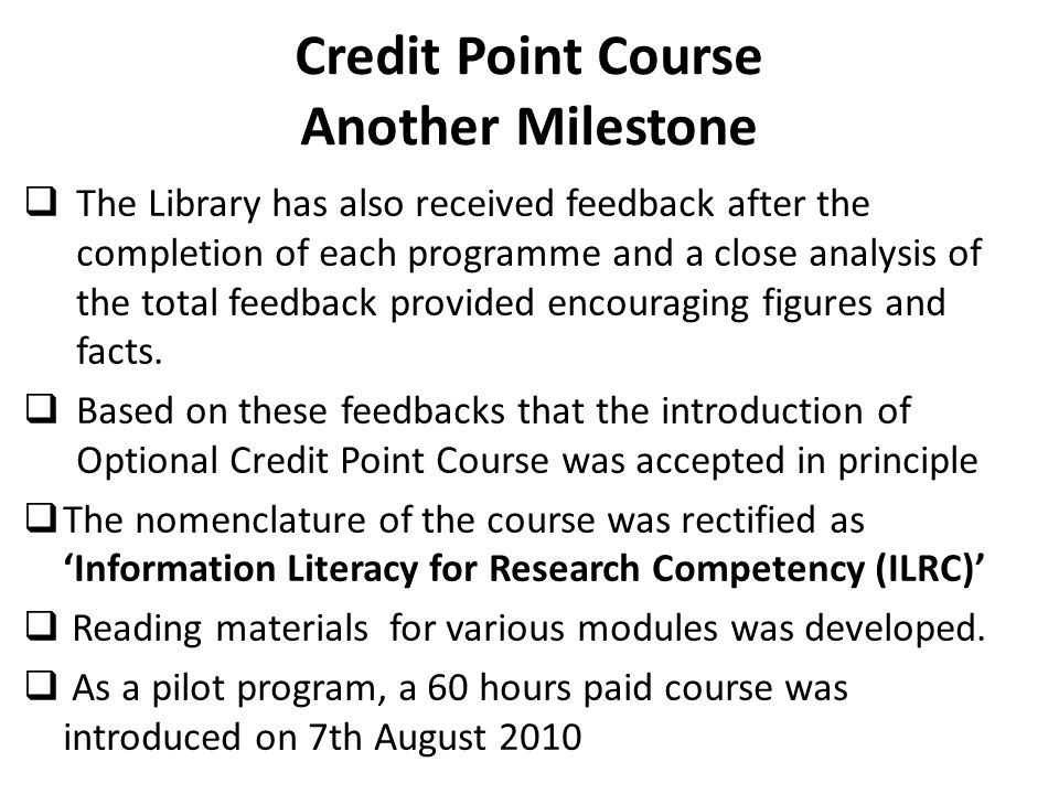 Credit Point Course Another Milestone  The Library has also received feedback after the completion of each programme and a close analysis of the total feedback provided encouraging figures and facts.