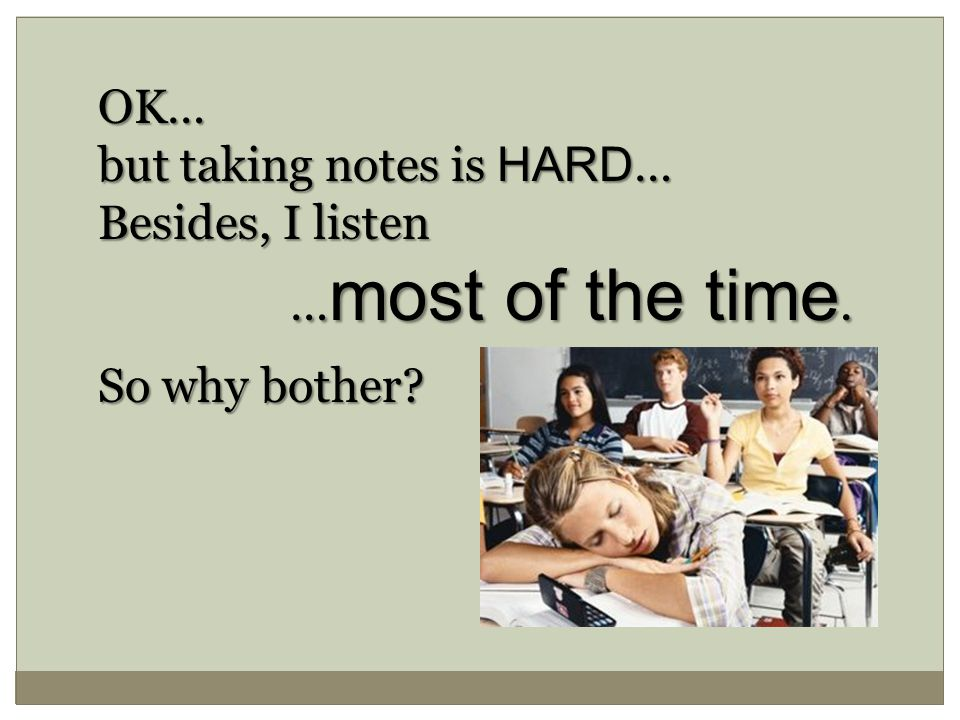 Did You Know.That you can think about four times faster than a lecturer can speak.