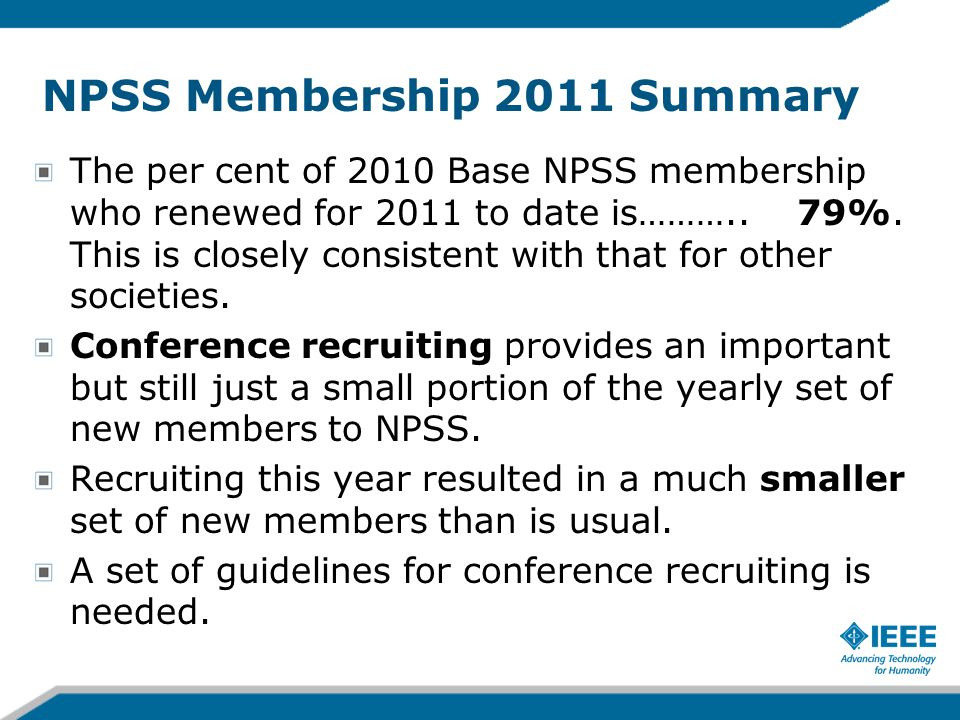 NPSS Membership 2011 Summary The per cent of 2010 Base NPSS membership who renewed for 2011 to date is………..